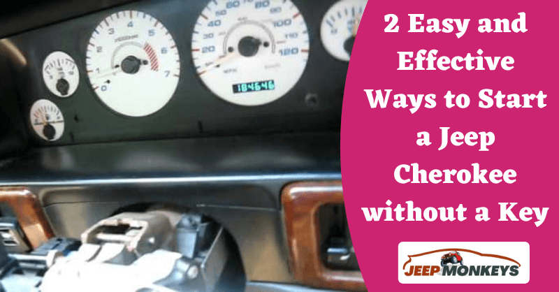 2 Easy and Effective Ways to Start a Jeep Cherokee without a Key